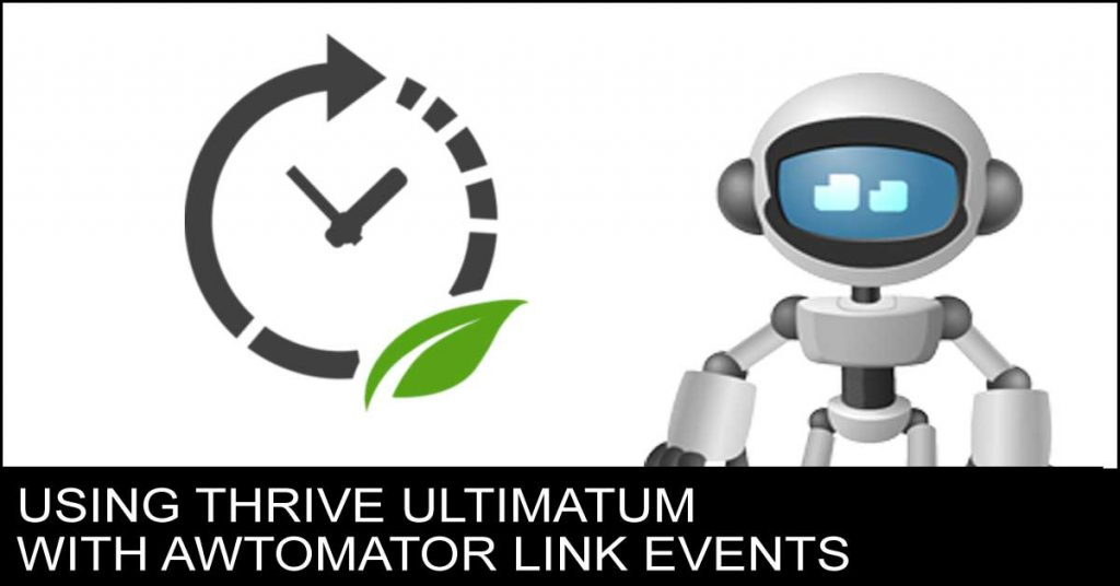 How To Use Thrive Ultimatum Email Links With AWtomator Link Events